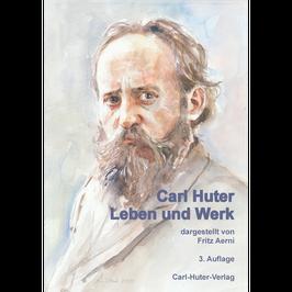 Fritz Aerni: (3. Aufl.) Carl Huter – Leben und Werk