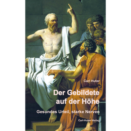 Carl Huter: Der Gebildete auf der Höhe