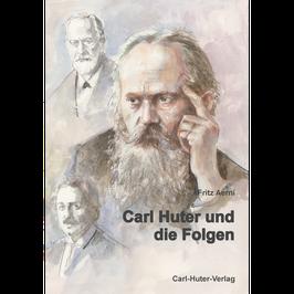 Fritz Aerni: Carl Huter und die Folgen