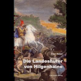 Carl Huter: Die Landeshuter von Hilgenhaine