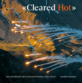 Cleared Hot – 75 years air force firing range Axalp