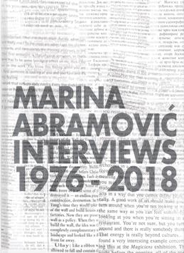 Abramovic (Marina Abraomivic - Interviews 1976 - 2018) 2018.