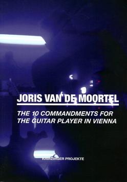Moortel (Joris van de Moortel - The 10 Commandments for the Guitar Player in Vienna) 2016/17.