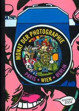Monat der Photographie. Paris. Wien. Berlin. November 2004. (Katalog) 2004.