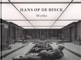 Op De Beeck (Hans Op De Beek – Works) 2017.