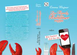 """""""Das Handy in der Hummersuppe oder Ein harter Job für die Liebe"""""""