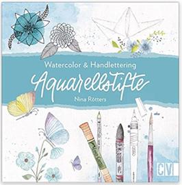 Aquarellstifte: Watercolor & Handlettering von Nina Rötters