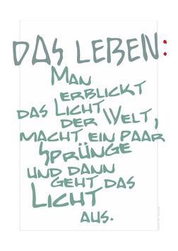 """""""Das Leben ... man erblickt das Licht"""""""