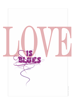 """Love is Blues"""