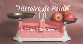 """210416 - 2e Attention """"Histoire de Poids"""""""