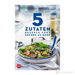5 Zutaten Rezepte fürs Kochen an Bord - Buch