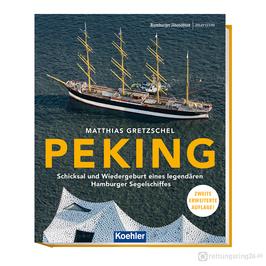 PEKING - Schicksal und Wiedergeburt eines legendären Hamburger Segelschiffes - Buch