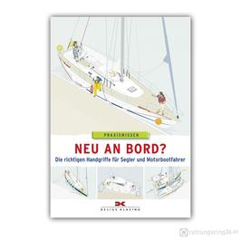 Neu an Bord? Die richtigen Handgriffe für Segler und Motorbootfahrer - Buch