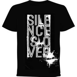 "T-Shirt ""Silence is Over"" (schwarz)"