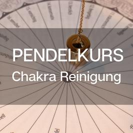 Pendelkurs - Chakra Reinigung