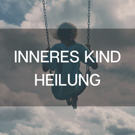 Inneres Kind Heilung