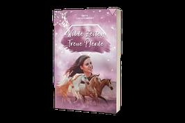 Wilde Zeiten - Treue Pferde  VERSANDKOSTENFREI