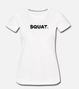 T-Shirt White Women Squat. Life