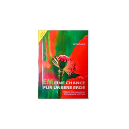 """A. Lorch """"EM Eine Chance für unsere Erde"""""""