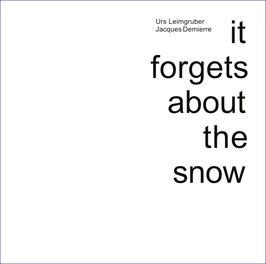 IT FORGETS ABOUT THE SNOW (CD)
