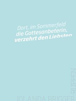 Jolanda Brigger-Ruppen ‹Dort, im Sommerfeld›