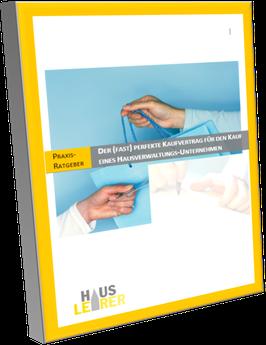 """Praxis-Ratgeber """"Der (fast) perfekte Kaufvertrag für den Kauf/Verkauf eines Hausverwaltungs-Unternehmens"""