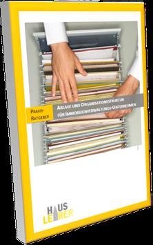 Praxis-Ratgeber: Ablage- und Organisationsstruktur für Immobilienverwaltungs-Unternehmen