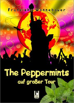 The Peppermints auf großer Tour (alte Ausgabe als Hardcover)