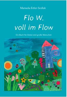 """Buch """"Flo W. voll im Flow"""""""