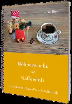 """Seniorenbuch für die Betreuung """"Bohnerwachs und Kaffeeduft"""""""