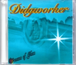 Didgworker - Dreams of Glass