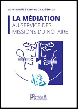 La médiation au service des missions du notaire