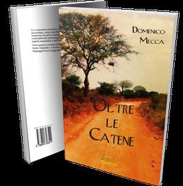 Oltre le catene il secondo romanzo di Domenico Mecca