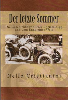 Nello Cristianini - Der letzte Sommer: Die Geschichte von Lucy Christalnigg und vom Ende einer Welt