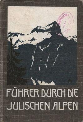 Führer durch die Julischen Alpen - legendäres 1914 erschienenes Werk von Dr. Rudolf Roschnik