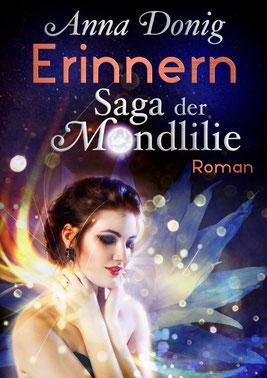 Teil 2 der Fantasy Buch Reihe Saga der Mondlilie: Erinnern