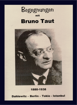 Blankenfelder Blätter. Begegnungen mit Bruno Taut.