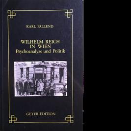 Karl Fallend Wilhelm Reich in Wien Psychoanalyse und Politik