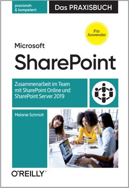 Microsoft SharePoint Das Praxisbuch für Anwender