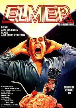 Elmer - Le Remue Méninges de Frank Henenlotter - 1988 / Horreur - Gore