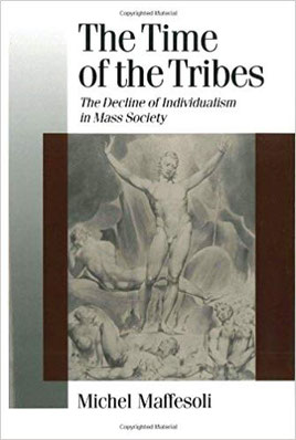 『The Time of the Tribes: The Decline of Individualism in Mass Society』