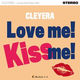 Love me! Kiss me!
