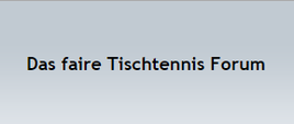Das größte Tischtennisforum Österreichs im Internet.