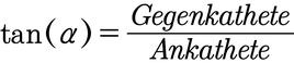 Formel für die Berechnung des Tanges mithilfe der Gegenkathete und Ankathete