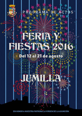 Fiestas en Jumilla Feria y Fiestas 2016