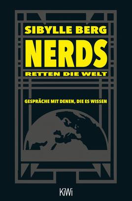 Buchcover Sibylle Berg, Nerds retten die Welt. Gespräche mit denen, die es wissen. Kiepenheuer & Witsch