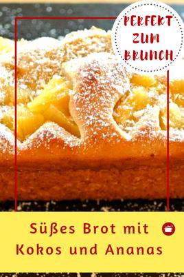 Schnelles süßes Brot mit Ananas und Kokos #brot #süßes #brunch #ostern #schnellerezepte