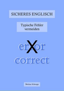 Englisch lernen oder verbessern: Typische Fehler vermeiden, fehlerfrei Englisch sprechen.