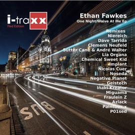 Ethan Fawkes One Night Fraulein Z Remix I-traxx Niereih Dave Tarrida Clemens Neufeld Sutter Cane Nicolas Cuer