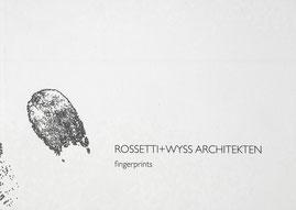 Fingerprints, Rossetti + Wyss